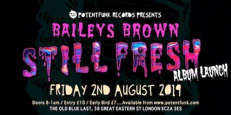 Baileys Brown 'Still Fresh' Album Launch tickets