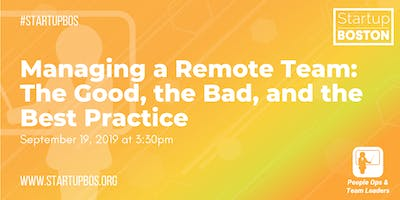 Managing a Remote Team: The Good, the Bad, and the Best Practice