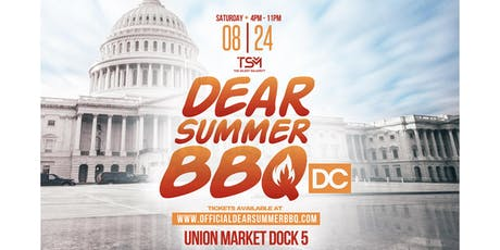 Dear Summer BBQ DC tickets