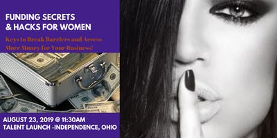 Funding Secrets & Hacks for Women In Business