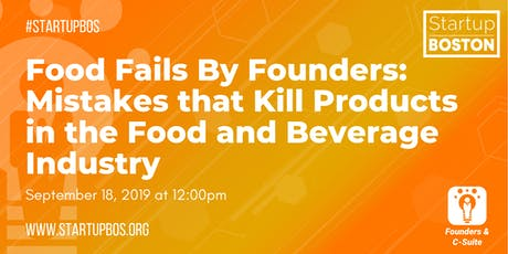 Food Fails By Founders: Mistakes that Kill Products in the Food and Beverage Industry  tickets