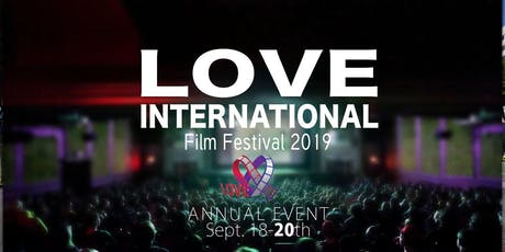 LOVE  INTERNATIONAL FILM FESTIVAL 2019 (DAY 1) tickets