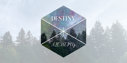 Destiny + Alchemy ☼ a workshop for the Soul