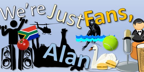 We're Just Fans, Alan: The Alan Partridge Fan Festival tickets