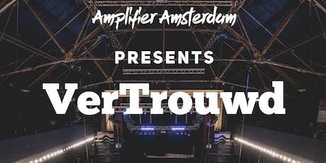 Amplifier Amsterdam presents verTrouwD tickets
