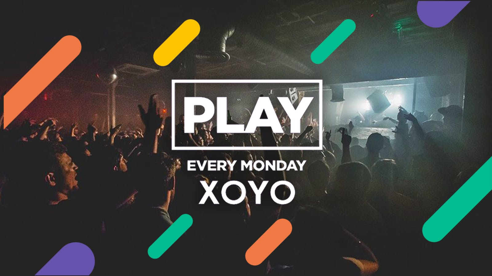 Play London Every Monday at XOYO