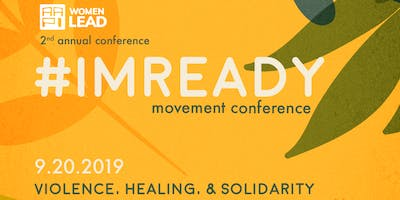 #ImReady Movement 2019 Conference: Violence, Solidarity & Healing