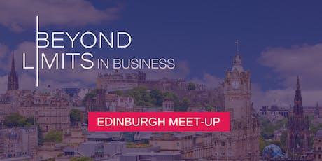Beyond Limits in Business: Edinburgh August Meet-Up tickets
