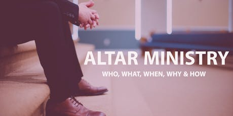 Altar Ministry: Who, What, When, Where & How tickets