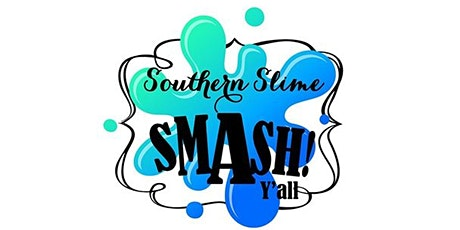 Southern Slime Smash 2 tickets