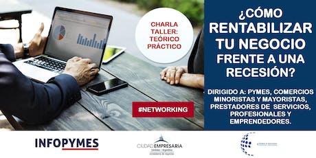 Charla / Taller: ¿Cómo rentabilizar tu negocio frente a una recesión? entradas