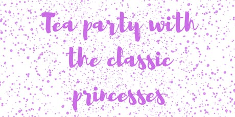 Classic Princess Tea Party tickets