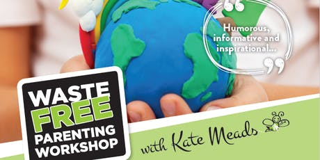 Waste Free Living/ Parenting Workshop tickets
