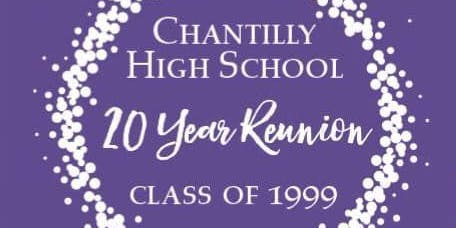 Chantilly Class of 1999 20 Year Reunion