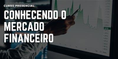 Conhecendo o Mercado Financeiro - Curso Presencial