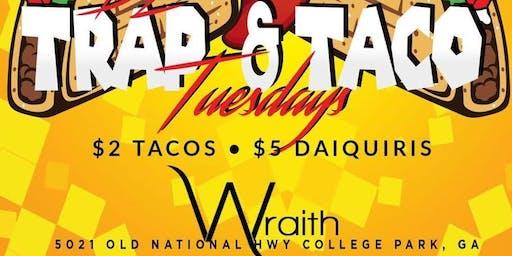 TRAP & TACOS ($2 TACO TUESDAYS) @ Wraith Atl