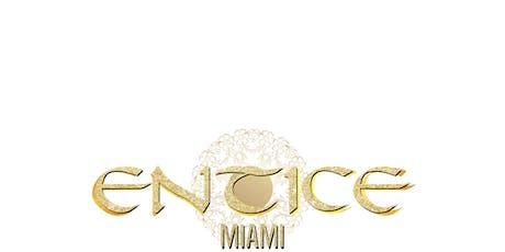 ENTICE MIAMI tickets