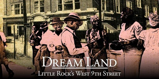 Dream Land: Little Rock's West 9th Street Screening