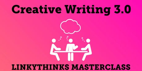 LinkyThinks Masterclass: Creative Writing 3.0 - Persuade and Discuss tickets