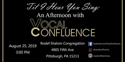 'Til I Hear You Sing: An Afternoon with Vocal Confluence