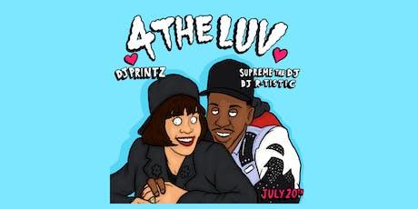 [7.20.19] #4THELUV R&B PARTY W/ DJ Printz, DJ R-TISTIC & SUPREME THE DJ   tickets
