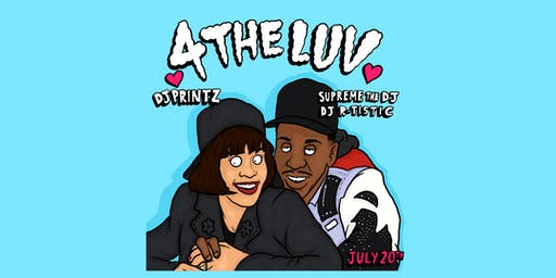 [7.20.19] #4THELUV R&B PARTY W/ DJ Printz, DJ R-TISTIC & SUPREME THE DJ
