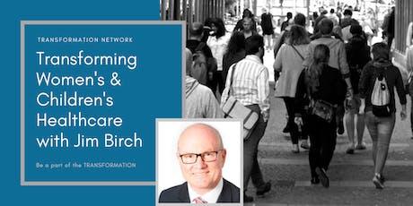 August Transformation Network with Jim Birch tickets