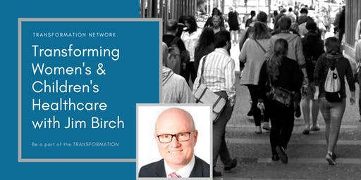 August Transformation Network with Jim Birch