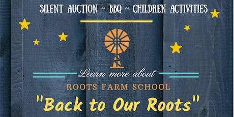 Back to Our Roots-Informational BBQ for Roots Farm School tickets