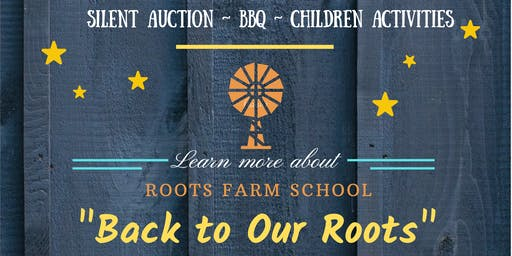 Back to Our Roots-Informational BBQ for Roots Farm School