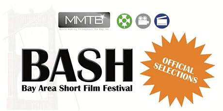 BASH- Bay Area Short Film Festival SEMI-FINALISTS 2019 tickets