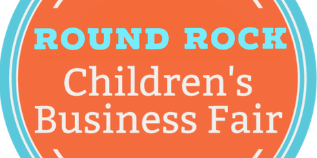 Round Rock Children's Business Fair tickets