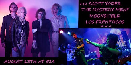 Scott Yoder, Los Freneticos (Argentina), The Mystery Men?, & Moonshield tickets