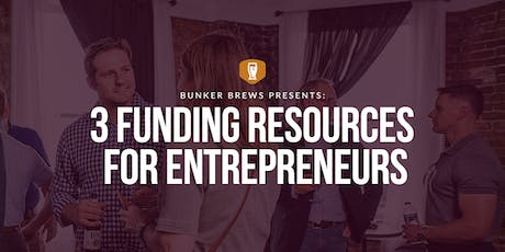 Bunker Brews Clarksville:  3 Funding Resources For Entrepreneurs tickets