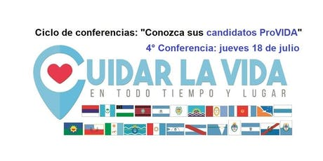 """4° Conferencia  """"Conozca sus Candidatos ProVIDA"""" Ciudad Celeste por la Vida entradas"""