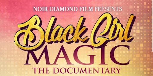 Black Girl Magic Documentary Premier
