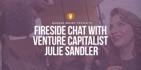Bunker Brews Seattle: Fireside Chat with Venture Capitalist Julie Sandler tickets