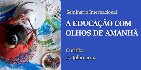Seminário Internacional: A EDUCAÇÃO COM OLHOS DE AMANHÃ ingressos