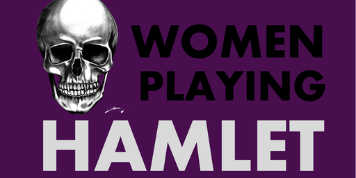 IYFP Presents: Women Playing Hamlet