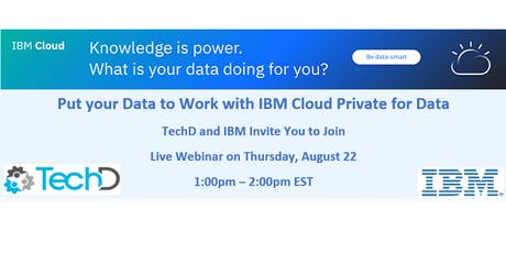 Webinar: Put your Data to Work with IBM Cloud Pak for Data. August 22 tickets