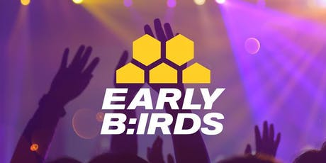 Early Birds tickets