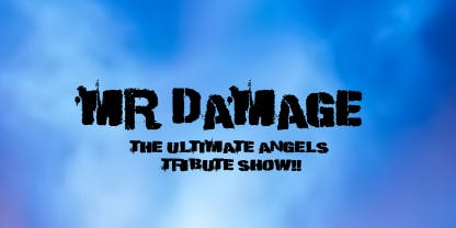 Mr. Damage - The Ultimate Angels Tribute Show