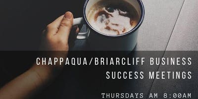 Chappaqua/Briarcliff NY Business Success Meetings