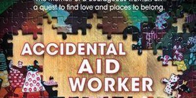 Author Talk - Accidental Aid Worker by Sue Liu