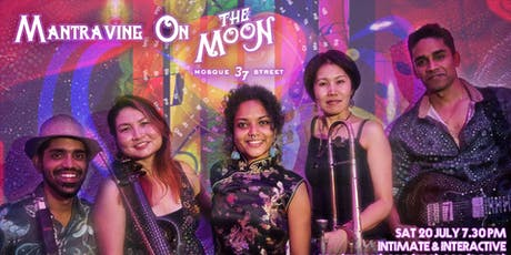 Mantravine On The Moon - Intimate & Interactive Night of Music in Chinatown tickets