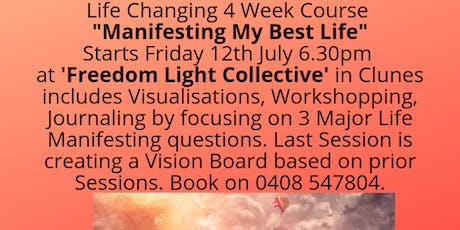Manifesting Your Best Life - 4 Week Course (Starts Fri 12th July) tickets