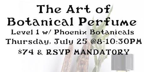 The Art of Botanical Perfume (Level 1) with Phoenix Botanicals tickets