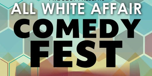 ALL WHITE AFFAIR COMEDY FEST