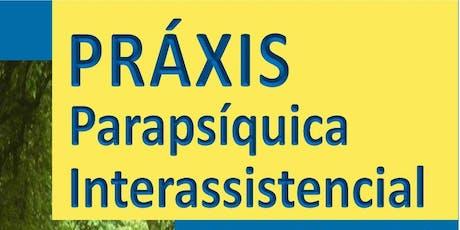Práxis Parapsíquica Interassistencial ingressos
