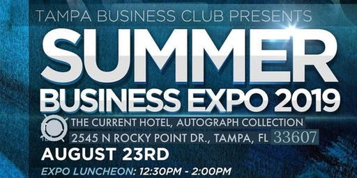 Tampa Summer Business Expo 2019(Free to the public)Over 1000 people expected